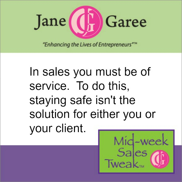 In sales you must be of service.  To do this, staying safe isn't the solution for either you or your client.