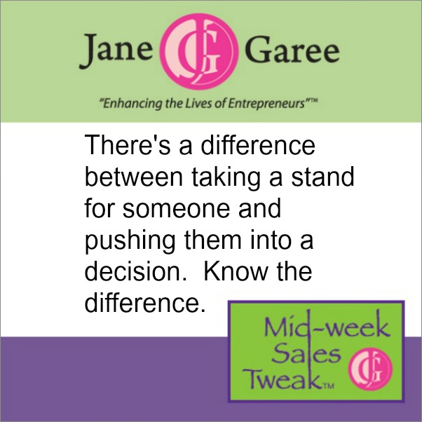 There's a difference between taking a stand for someone and pushing them into a decision.  Know the difference.