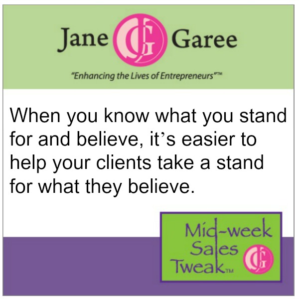 When you know what you stand for and believe, it's easier to help your clients take a stand for what they believe.