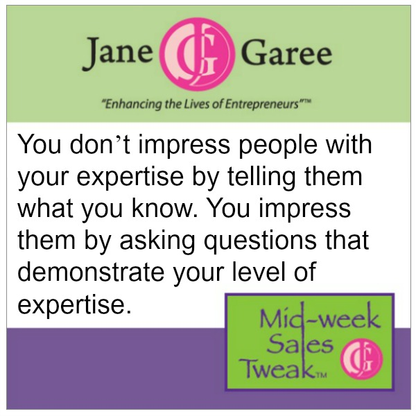 You don't impress people with your expertise by telling them what you know. You impress them by asking questions that demonstrates your level of expertise.