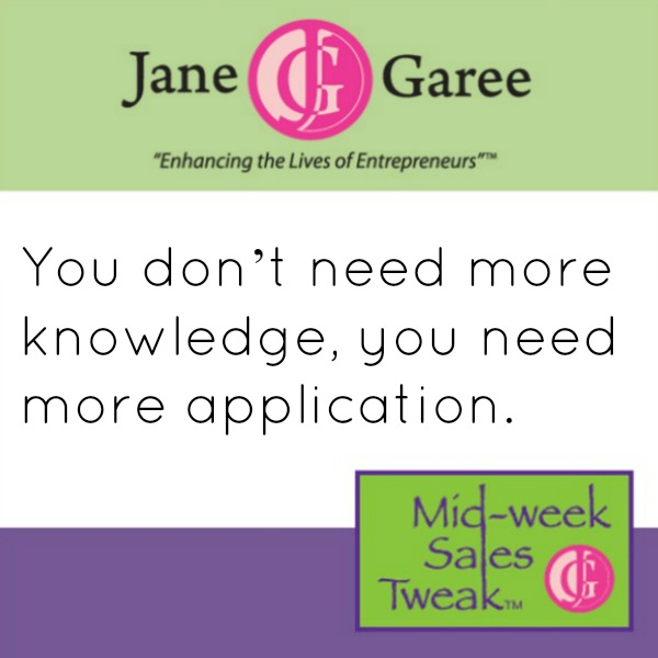 You don't need more knowledge, you need more application.
